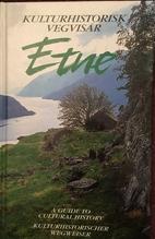 Etne : kulturhistorisk vegvisar by Erik…