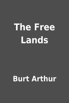 The Free Lands by Burt Arthur