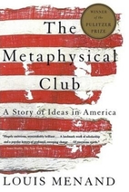 The Metaphysical Club: A Story of Ideas in…
