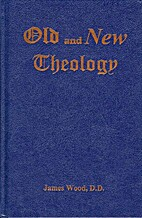 Old and new theology,: Or, The doctrinal…
