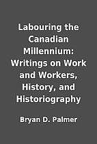 Labouring the Canadian Millennium: Writings…