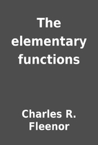 The elementary functions by Charles R.…