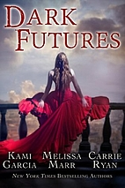 Dark Futures by Carrie Ryan