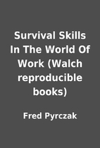 Survival Skills In The World Of Work (Walch…