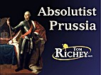 Absolutist Prussia by Tom Richey