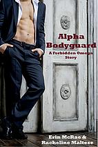 Alpha Bodyguard by Erin McRae