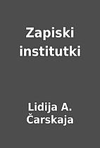 Zapiski institutki by Lidija A. Čarskaja