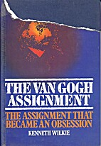 The Van Gogh Assignment by Kenneth Wilkie