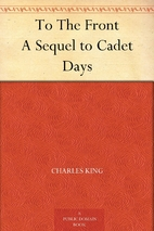 To The Front A Sequel to Cadet Days by…