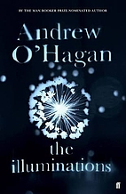 The Illuminations: A Novel by Andrew O'Hagan