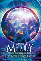 Melody (Dawn of The Awakening) by Raymond…