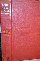 And New Stars Burn by Faith Baldwin