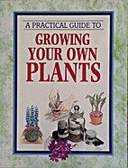 Growing Your Own Plants by Anon