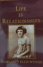 Life is Relationships by Margaret Ellis…