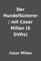 Der Hundeflüsterer / mit Cesar Millan (6…