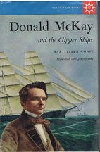 Donald McKay and the Clipper Ships by Mary…