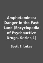 Amphetamines: Danger in the Fast Lane…