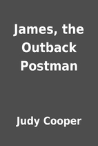 James, the Outback Postman by Judy Cooper