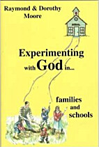 Experimenting with God / Moore, Raymond S &…