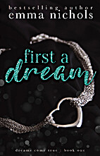 First a Dream (Dreams Come True Book 1) by…