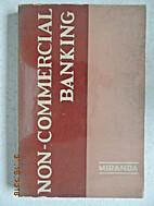 Non-Commercial Banking by Gregorio Miranda