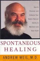 Spontaneous Healing : How to Discover and…