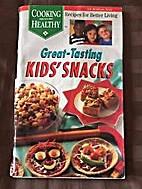 Great-Tasting Kids' Snacks: Recipes for…