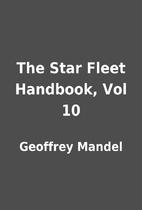 The Star Fleet Handbook, Vol 10 by Geoffrey…