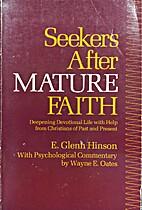Seekers After Mature Faith by E. Glenn…