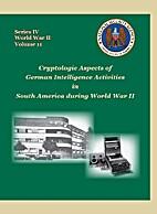 Cryptologic Aspects of German Intelligence…