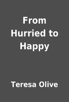 From Hurried to Happy by Teresa Olive