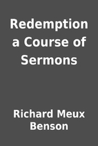 Redemption a Course of Sermons by Richard…
