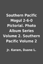 Southern Pacific Mogul 2-6-0 Pictorial.…