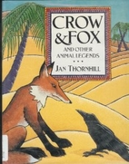 Crow & Fox and Other Animal Legends by Jan…