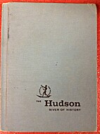 The Hudson: River of History by May McNeer
