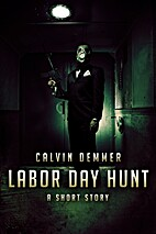 Labor Day Hunt by Calvin Demmer