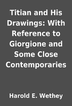 Titian and His Drawings: With Reference to…
