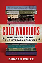Cold Warriors: Writers Who Waged the…