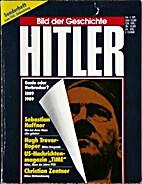 Hitler : Genie oder Verbrecher? ; 1889 -…
