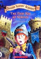 The New Kid At School (Dragon Slayers'…