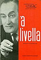 A livella: poesie napoletane by Antonio De…