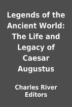 Legends of the Ancient World: The Life and…