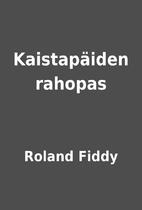 Kaistapäiden rahopas by Roland Fiddy