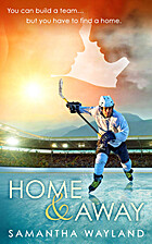 Home and Away by Samantha Wayland