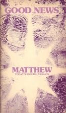 Good News: Matthew: Today's English Version:…