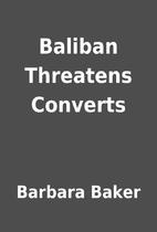 Baliban Threatens Converts by Barbara Baker