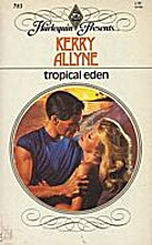 Tropical Eden by Kerry Allyne