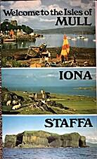Mull, Iona & Staffa. by J.A. Brooks