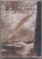 25 Historias de Cádiz by Miguel García…