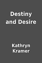 Destiny and Desire by Kathryn Kramer